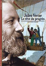 Jules Verne. Le rêve du progrès par Jean-Paul Dekiss