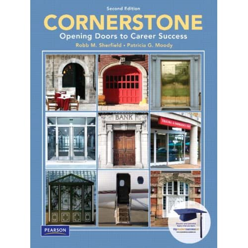 Cornerstone: Opening Doors to Career Success (2nd Edition) Robert M. Sherfield and Patricia G. Moody
