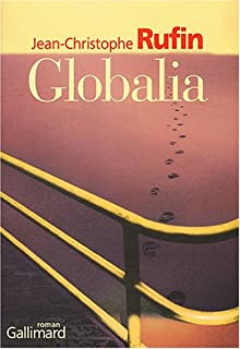 Globalia : roman, Rufin, Jean-Christophe