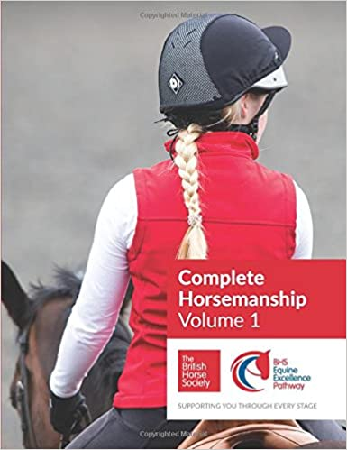 BHS Complete Horsemanship Volume 1: new edition for 2017: 184