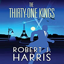 The Thirty-One Kings: Richard Hannay Returns Audiobook by Robert J. Harris Narrated by David Rintoul