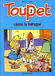 Toupet - tome 2 - TOUPET CASSE LA BARAQUE