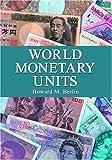 World Monetary Units, Howard M. Berlin, 0786420804
