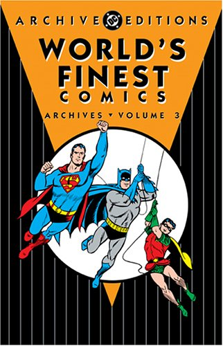 World's Finest Comics Archives, Volume 3 (DC Archive Editions) (Archive Editions (Graphic Novels))