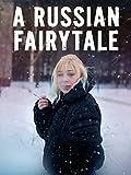 A Russian Fairytale