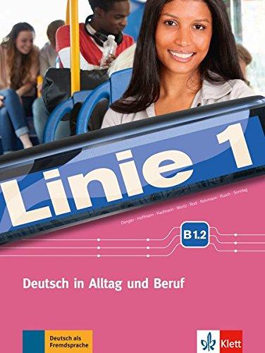Linie 1 B1.2: Deutsch in Alltag und Beruf. Kurs- und Übungsbuch mit DVD-ROM (Linie 1 / Deutsch in Alltag und Beruf)