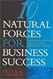10 Natural Forces for Business Success, Peter R. Garber, 089106169X