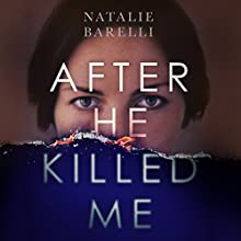 After He Killed Me: The Emma Fern Series, Book 2 Audiobook by Natalie Barelli Narrated by Carly Robins