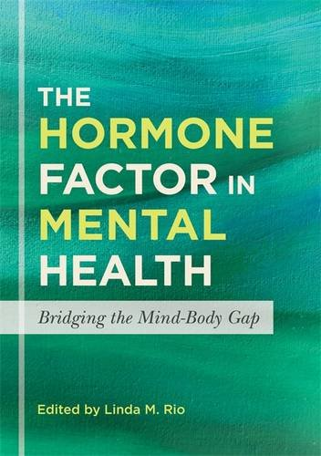 Download The Hormone Factor in Mental Health: Bridging the Mind-Body Gap ebook