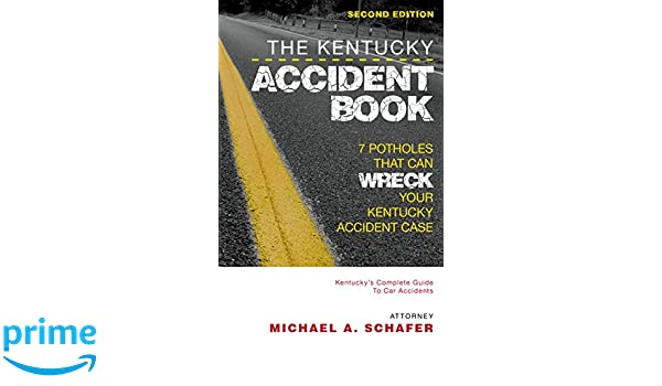 The Kentucky Accident Book: Kentucky s Complete Guide To Car