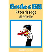 Boule et Bill - Atterrissage difficile (Biblio Mango Boule et Bill t. 218) (French Edition)