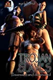 img - for Trojan Slaves: Possessed and dominated (Slave Girls of War) (Volume 1) by Syra Bond (2015-11-30) book / textbook / text book
