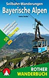 Seilbahn-Wanderungen Bayerische Alpen: Zwischen Berchtesgaden und Zugspitze. 50 Touren. Mit GPS-Daten (Rother Wanderbuch)