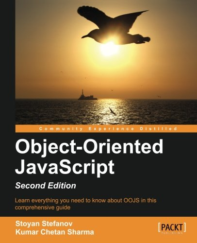 Object-Oriented JavaScript, 2nd Edition by Kumar Chetan Sharma , Stoyan Stefanov, Publisher : Packt Publishing