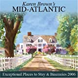 Karen Brown's Mid-Atlantic: Exceptional Places to Stay & Itineraries 2006