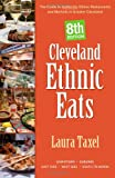 cleveland restaurant - Cleveland Ethnic Eats: The Guide to Authentic Ethnic Restaurants and Markets in Northeast Ohio