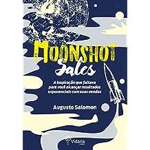 Moonshot Sales: A inspiração que faltava para você alcançar resultados exponenciais com suas vendas