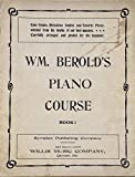 1914 - Wm. Berold's Piano Course : Book 1