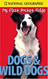Dogs and Wild Dogs, Delano and National Geographic Society Staff, 0792282361