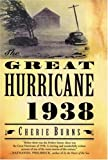 The Great Hurricane: 1938, Cherie Burns, 0802142540