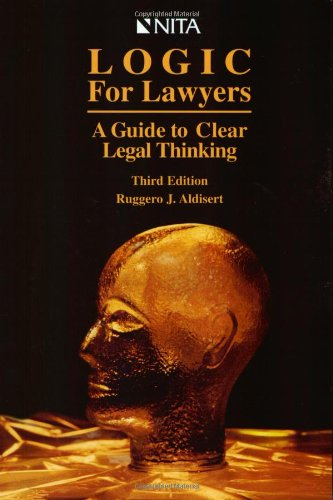 Logic for Lawyers : A Guide to Clear Legal Thinking by LexisNexis / National Institute for Trial Advocacy