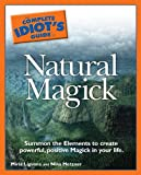 img - for The Complete Idiot's Guide to Natural Magick book / textbook / text book