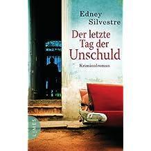 Der letzte Tag der Unschuld: Kriminalroman (German Edition)