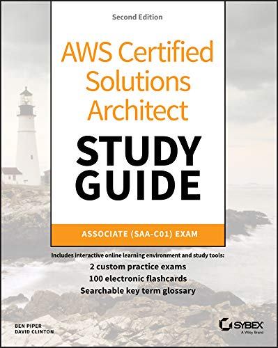 AWS Certified Solutions Architect Study Guide: Associate SAA-C01 Exam (Aws Certified Solutions Architect Associate Practice Exam)