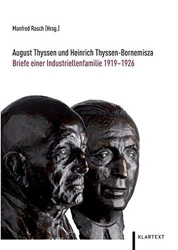 August Thyssen und Heinrich Thyssen-Bornemisza: Briefe einer Industriellenfamilie 1919-1926 (2010-03-12)
