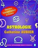 Astrologie Catherine Aubier (CD-Rom d'astrologie pour PC)
