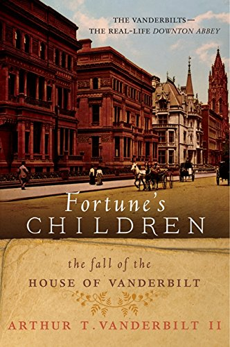 Fortune's Children: The Fall of the House of Vanderbilt by William Morrow Paperbacks