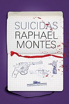 Suicidas por [Montes, Raphael]