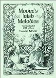 Moore's Irish Melodies, Thomas Moore and Daniel Maclise, 048641101X