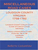 Miscellaneous Road Cases, Loudoun County, Virginia, 1758-1782, Roberto Valerio Costantino, 1585498548