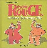 Monsieur Rouge contre Docteur Slip, tome 3