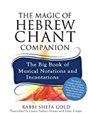 The Magic of Hebrew Chant Companion: The Big Book of Musical Notations and Incantations
