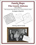 Family Maps of Pike County, Alabama, Deluxe Edition : With Homesteads, Roads, Waterways, Towns, Cemeteries, Railroads, and More, Boyd, Gregory A., 1420314335