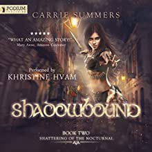 Shadowbound: Shattering of the Nocturnai, Book 2 Audiobook by Carrie Summers Narrated by Khristine Hvam