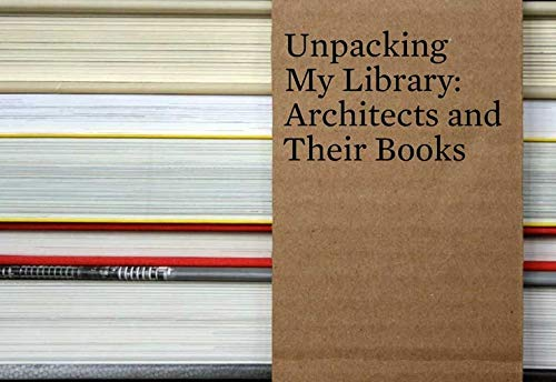 Image for Unpacking My Library: Architects and Their Books