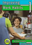 Improving Work Habits, Stuart Schwartz, Craig Conley, 1560657219