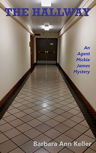 The Hallway: An Agent Mickie James Mystery