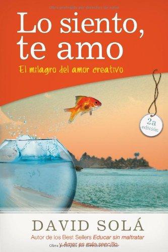 Lo siento, te amo: El milagro del amor creativo (Spanish Edition) pdf epub