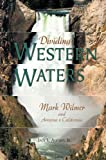 Dividing Western Waters, Jack L. August, 0875653545