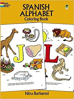 Spanish Alphabet Coloring Book (Dover Children\'s Bilingual Coloring ...
