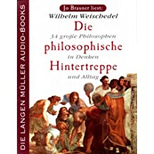 Die philosophische Hintertreppe. 2 Cassetten. 34 große Philosophen in Denken und Alltag.