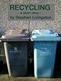 Recycling (a short story)