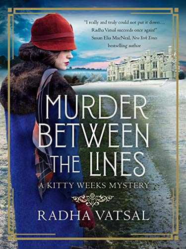 Murder Between the Lines: A Kitty Weeks Mystery by [Vatsal, Radha]