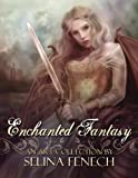 Enchanted Fantasy: An Art Collection by Selina Fenech