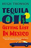 Tequila Oil, Hugh Thomson, 0753826941