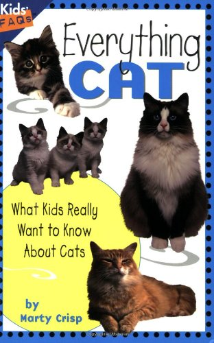 Know About Cats - Everything Cat: What Kids Really Want to Know about Cats (Kids Faqs)
